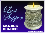 Click here for more information about Last Supper Candle Holder